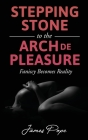 Stepping Stones to the Arch De Pleasure Cover Image