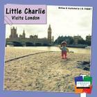 Little Charlie Visits London Cover Image