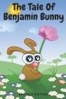 The Tale Of Benjamin Bunny: With original illustrations Cover Image