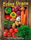 Being Vegan: Join the Vegan Revolution Cover Image