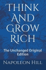 Think And Grow Rich: The Unchanged Original Edition Cover Image
