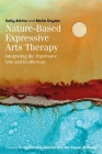 Nature-Based Expressive Arts Therapy: Integrating the Expressive Arts and Ecotherapy Cover Image
