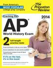 Cracking the AP World History Exam, 2014 Edition Cover Image