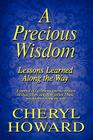 A Precious Wisdom: Lessons Learned Along the Way Cover Image