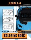 Luxury Cars Coloring Book: Features 34 sports car designs for kids and adults to color! Cover Image