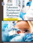 Good Laboratory Practices and Compliance Monitoring Cover Image