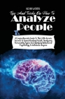 Tips and Tricks on How to Analyze People: A Comprehensive Guide to the Little-Known Secrets to Speed Reading People, Analyzing Personality Types and A Cover Image