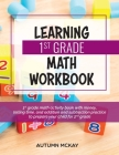 Learning 1st Grade Math Workbook: 1st grade math activity book with money, telling time, and addition and subtraction practice to prepare your child f Cover Image