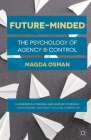 Future-Minded: The Psychology of Agency and Control Cover Image