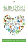 Healthy Lifestyle: Meditation - Diet - Healthy Meals Cover Image