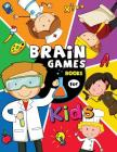 Brain Game Books for Kids: Activity Learning Workbook Games for Girls and Boys Cover Image