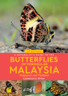 A Naturalist's Guide to the Butterflies of Peninsular Malaysia, Singapore & Thailand (Naturalists' Guides) Cover Image