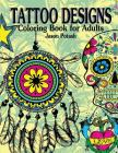 Tattoo Designs Coloring Book For Adults Cover Image