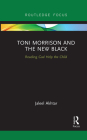 Toni Morrison and the New Black: Reading God Help the Child Cover Image
