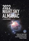 2022 Night Sky Almanac: A Month-By-Month Guide to North America's Skies from the Royal Astronomical Society of Canada Cover Image