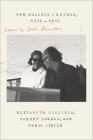 The Dolphin Letters, 1970-1979: Elizabeth Hardwick, Robert Lowell, and Their Circle Cover Image