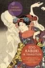 EDO Kabuki in Transition: From the Worlds of the Samurai to the Vengeful Female Ghost Cover Image