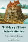 The Modernity of Chinese Postmodern Literature: A Step Beyond Ideology Cover Image