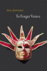 To Forget Venice (Phoenix Poets) Cover Image