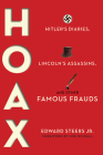 Hoax: Hitler's Diaries, Lincoln's Assassins, and Other Famous Frauds Cover Image