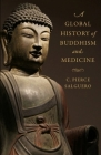 A Global History of Buddhism and Medicine Cover Image