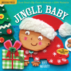 Indestructibles: Jingle Baby: Chew Proof · Rip Proof · Nontoxic · 100% Washable (Book for Babies, Newborn Books, Safe to Chew) Cover Image