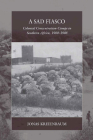 A Sad Fiasco: Colonial Concentration Camps in Southern Africa, 1900-1908 (War and Genocide #29) Cover Image