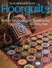 Floorquilts!: Fabric Decoupaged Floorcloths--No-Sew Fun Cover Image