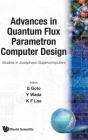Advances in Quantum Flux Parametron Computer Design: Studies in Josephson Supercomputers Cover Image