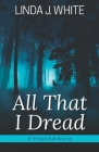All That I Dread: A K-9 Search and Rescue Story Cover Image