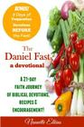 The Daniel Fast Devotional: A 21 Day Journey of Faith Cover Image