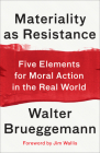 Materiality as Resistance: Five Elements for Moral Action in the Real World Cover Image