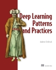 Deep Learning Patterns and Practices Cover Image