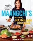 Maangchi's Big Book of Korean Cooking: From Everyday Meals to Celebration Cuisine (Signed Book) Cover Image