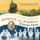 Appetite for America: Fred Harvey and the Business of Civilizing the Wild West - One Meal at a Time Cover Image