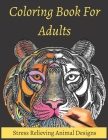 Coloring Book For Adults Stress Relieving Animal Designs: Mandala coloring book for adults: Meditation, Relaxation & Stress Relief Cover Image