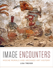 Image Encounters: Moche Murals and Archaeo Art History Cover Image