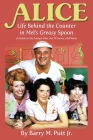 Alice: Life Behind the Counter in Mel's Greasy Spoon (A Guide to the Feature Film, the TV Series, and More) Cover Image