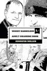 Woody Harrelson Adult Coloring Book: Zombieland and Hunger Games Star, Academy Award Nominee and Great Hollywood Actor Inspired Adult Coloring Book Cover Image