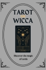 Tarot for Wicca: Discover the magic of cards Cover Image