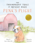 The Triumphant Tails of Rescue Dogs: Punk's Plight Cover Image