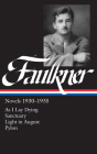 William Faulkner Novels 1930-1935 (LOA #25): As I Lay Dying / Sanctuary / Light in August / Pylon (Library of America Complete Novels of William Faulkner #2) Cover Image