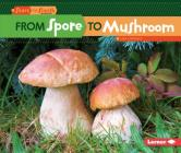 From Spore to Mushroom (Start to Finish) Cover Image
