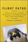 Flight Paths: A Field Journal of Hope, Heartbreak, and Miracles with New York's Bird People Cover Image
