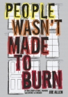 People Wasn't Made to Burn: A True Story of Race, Murder, and Justice in Chicago Cover Image