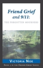 Friend Grief and 9/11: The Forgotten Mourners Cover Image
