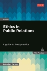 Ethics in Public Relations: A Guide to Best Practice (PR in Practice) Cover Image