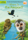 Where Is the Amazon? (Where Is?) Cover Image