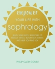 Empower Your Life with Sophrology: Quick and simple exercises to reduce stress, boost self-esteem, and help you find joy Cover Image