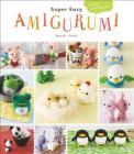 Super Easy Amigurumi: Crochet Cute Animals Cover Image